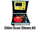 Chim-Scan Shows All For an additional charge, a small camera is lowered into the chimney to videotape all surfaces. Very useful for hard-to-diagnose problems or if you need a visual record of the chimney's interior condition as a talking point for purchase negotiations.